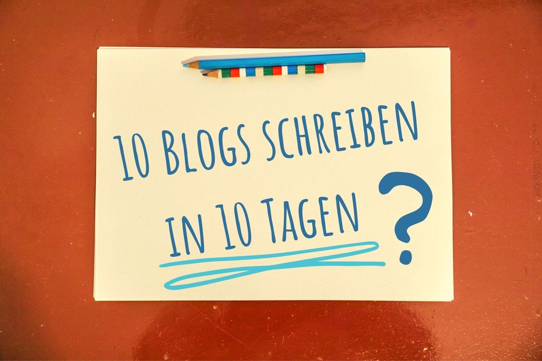 10 Blogs schreiben in 10 Tagen